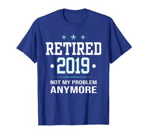 Retired 2019 shirt - Retirement gift for men and women