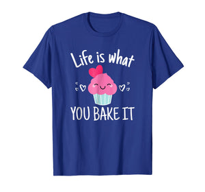 Baking Gift for Women Girls Life is What You Bake It TShirt
