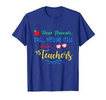 Load image into Gallery viewer, Dear Parents, Tag You're It Love Teachers Shirt Funny