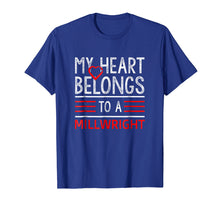 Load image into Gallery viewer, My heart belongs to a Millwright t shirt