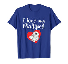 Load image into Gallery viewer, I Love My Maltipoo Funny Maltese Poodle Dog Lover T Shirt
