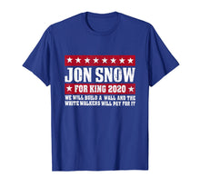 Load image into Gallery viewer, Jon-Snow-For-King-2020-We-Will-Build-A-Wall-Shirt