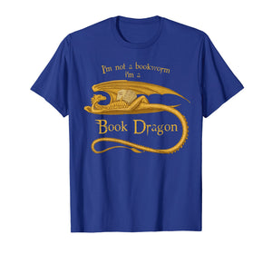 I'm Not A Bookworm I'm A Book Dragon T-shirt