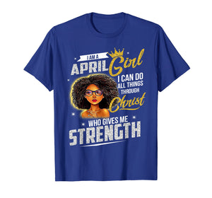 April Girl Birthday Shirt I Can Do All Things Through Christ