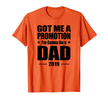 Load image into Gallery viewer, Promoted to Dad 2019 TShirt, Daddy To Be 2019 Gift