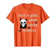 Load image into Gallery viewer, Just a girl who loves Pandas T-Shirt Cute Bear Panda Gift