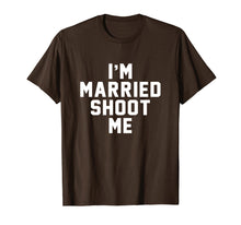 Load image into Gallery viewer, I'm Married Shoot Me Sarcastic Funny 80s 90s TV Show T Shirt