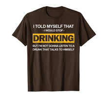 Load image into Gallery viewer, Beer Shirt I Told Myself Stop Drinking