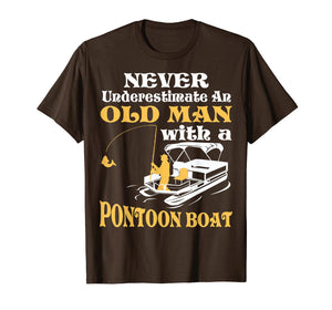 Never Underestimate An Old Man With A Pontoon Boat TShirt