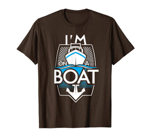 I'm On A Boat Sailing and Boating T-shirt