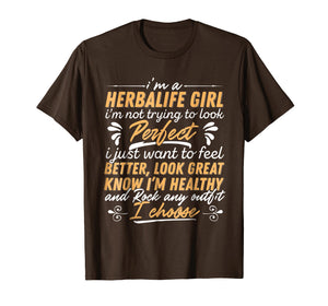 I'm A Herbalife girl I'm Not Trying To Look Perfec T-Shirt