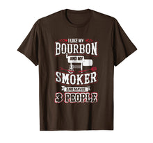 Load image into Gallery viewer, I Like my Bourbon Smoker and 3 People Funny BBQ T-Shirt