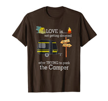 Load image into Gallery viewer, Love Is Not Getting Divorced After Trying To Park Camper Tee