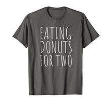 Load image into Gallery viewer, Eating Donuts For Two Funny Pregnancy T-Shirt