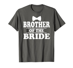Brother Of The Bride Wedding Bachelor Party Funny T-Shirt