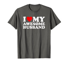 Load image into Gallery viewer, I Love My Awesome Husband T-Shirt