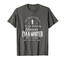 Load image into Gallery viewer, I'm A Writer Not A Serial Killer Writers Gift T-Shirt