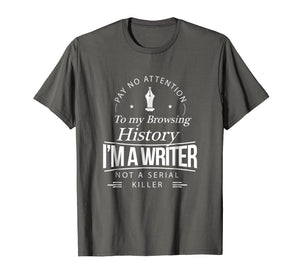 I'm A Writer Not A Serial Killer Writers Gift T-Shirt