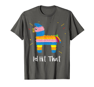 Id Hit That Pinata Shirt For Men Women Toddler Kids