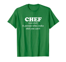 Load image into Gallery viewer, Chef Definition Cook Stuff You Can't T-Shirt Kitchen
