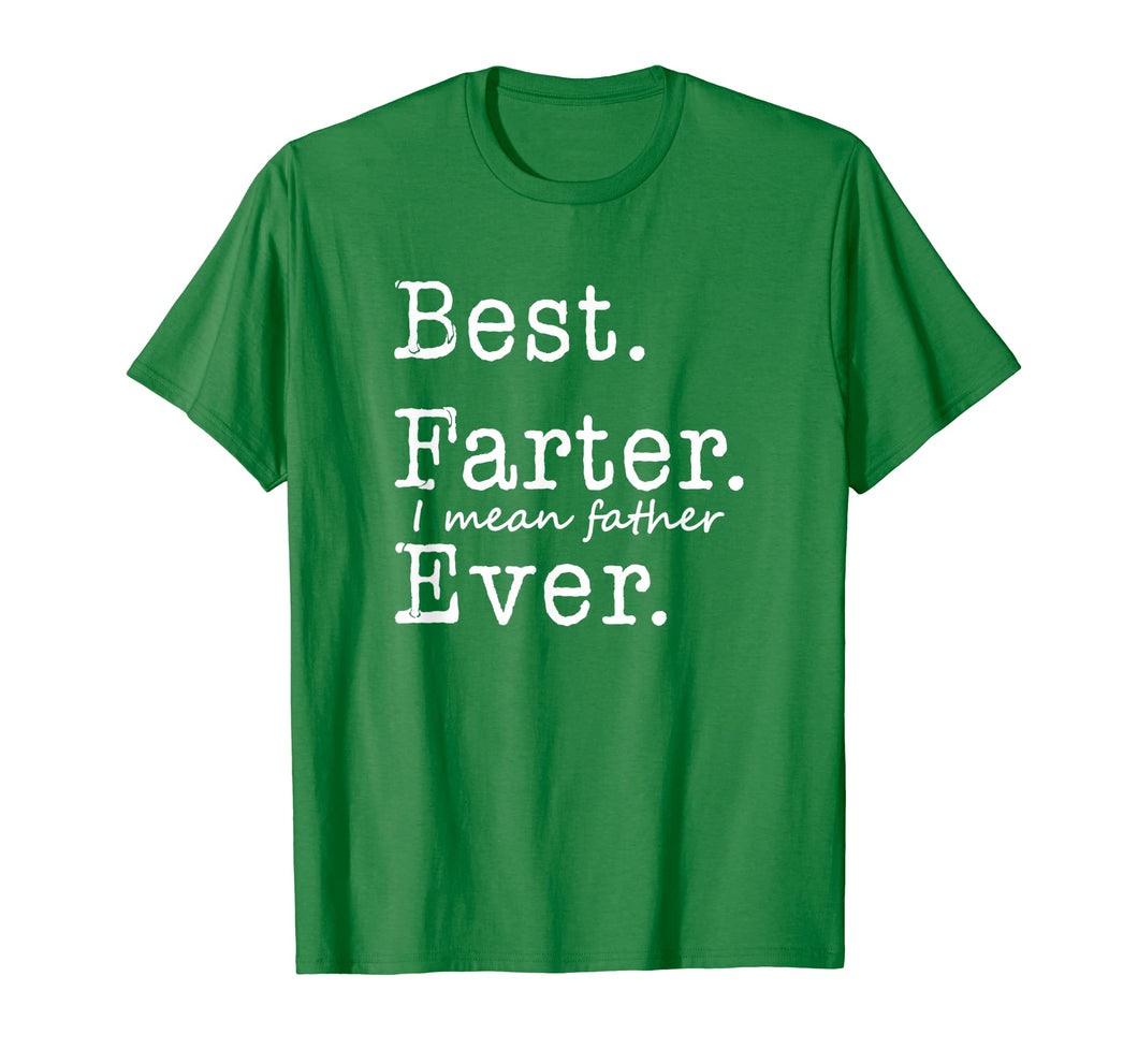 Mens Best Farter I Mean Father Ever T-Shirt