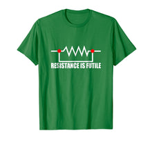 Load image into Gallery viewer, Resistance is futile t shirt