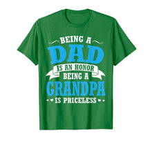 Load image into Gallery viewer, Being A Dad Is An Honor Being A Grandpa Is Priceless Shirt