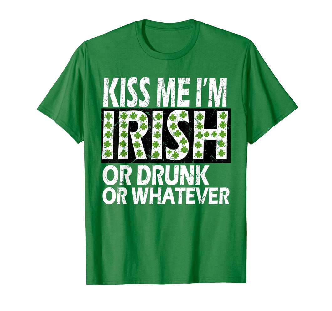 kiss me im irish or drunk or whatever shirt