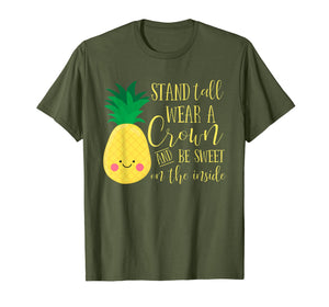 Kawaii Pineapple Stand Tall Wear A Crown And Be Sweet Shirt