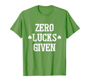 Zero Lucks Given T-Shirt Irish Saint St.Patrick's Paddys Day T-Shirt-1007780