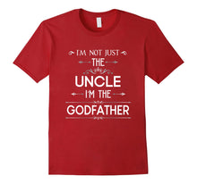 Load image into Gallery viewer, I'm Not Just The Uncle I'm The Godfather Funny T Shirt
