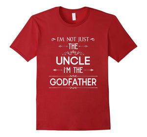 I'm Not Just The Uncle I'm The Godfather Funny T Shirt