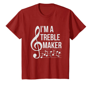 I'm A Treble Maker Funny Music Note Musician T-shirt