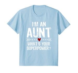 I'm An Aunt What's Your Superpower Mother's Day T-Shirt