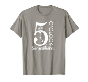 It's 5 O'Clock Somewhere Graphic T-Shirt