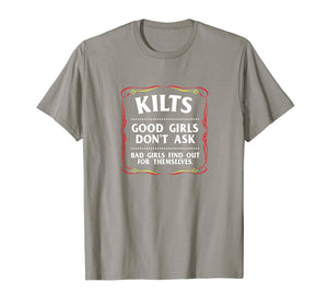 Kilts Good Girls Don't Ask T-shirt Funny Scottish Tee