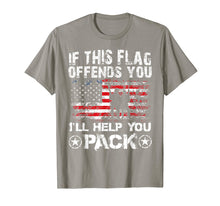 Load image into Gallery viewer, If This Flag Offends You I'll Help You Pack Veteran Shirt
