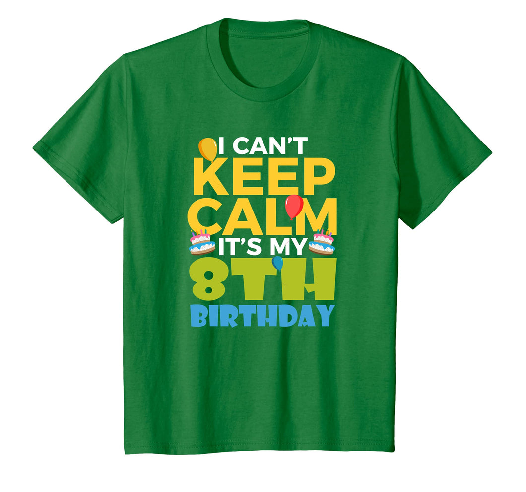 Kids 8th Birthday Shirt Boy I Cant Keep Calm Its My 8 Birthday