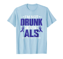 Load image into Gallery viewer, I'm Not Drunk i have ALS, ALS Awareness T Shirt Gift
