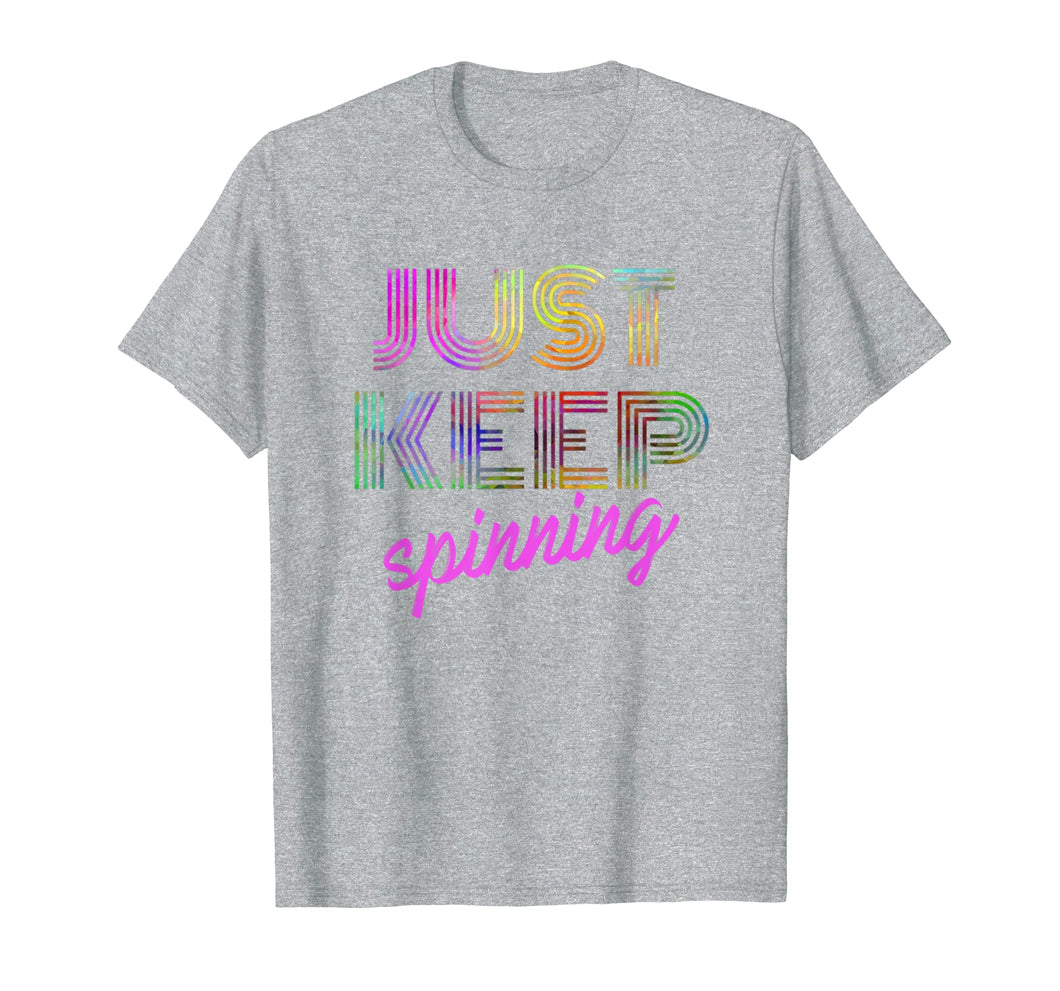 Just Keep Spinning Tshirt - Funny Spin Class Cycling Tee