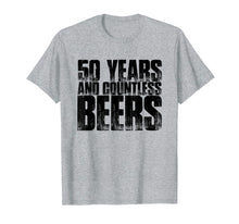 Load image into Gallery viewer, 50 Years And Countless Beers Funny Husband Love Gift T-Shirt