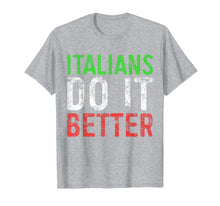 Load image into Gallery viewer, Italians Do It Better T-Shirt Italian Pride Gift Shirt