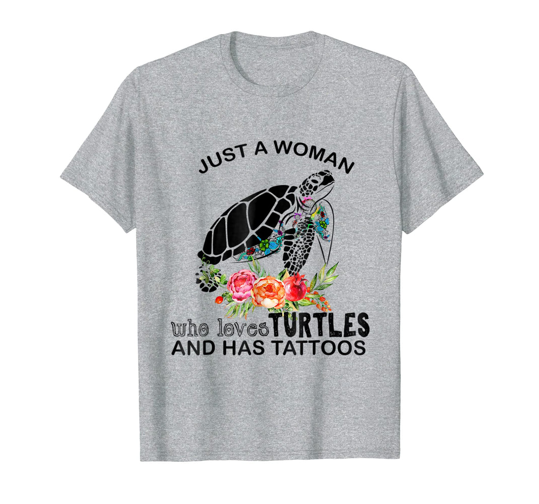 Just A Woman Who Loves Turtles And Has Tattoos Tshirt
