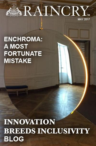 Innovation Breeds Inclusivity | EnChroma: A Most Fortunate Mistake