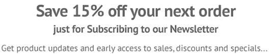 Save 15% off your next order just for Subscribing to our Newsletter