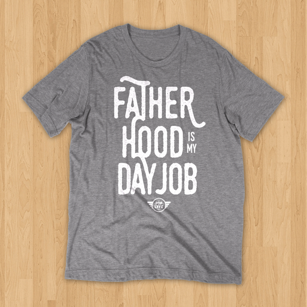 Fatherhood is My Day Job / Grey