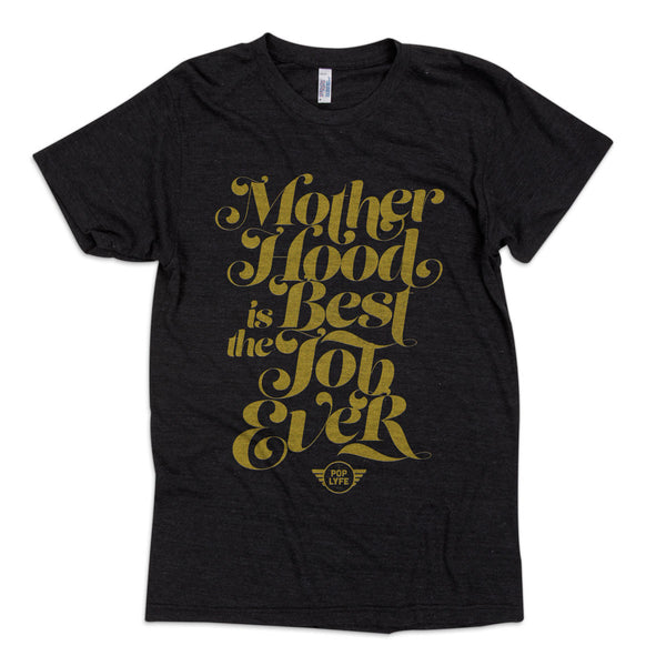 Motherhood is the Best Job Ever / Ladies Dark Grey