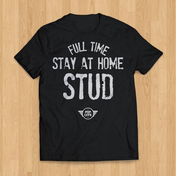 Full Time Stay Home Stud / Black