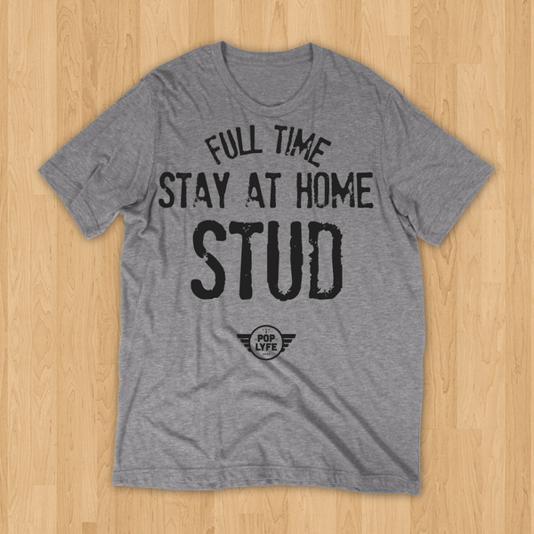 Full Time Stay Home Stud / Grey