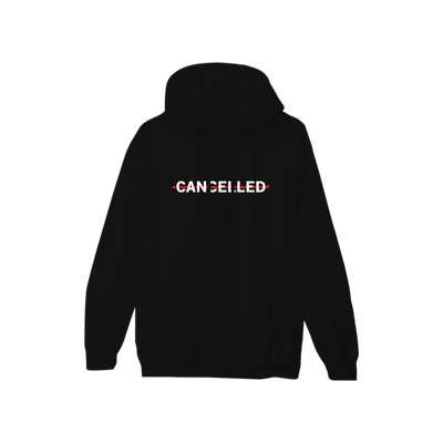 Cancelled Hoodie